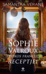 Sophie Valroux titkos francia receptjei
